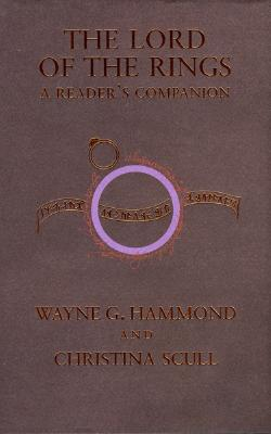 The Lord of the Rings: A Reader's Companion, WAYNE G. HAMMOND, CHRISTINA SCULL