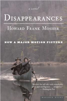 "Disappearances: A Novel, ""Mosher, Howard Frank"""