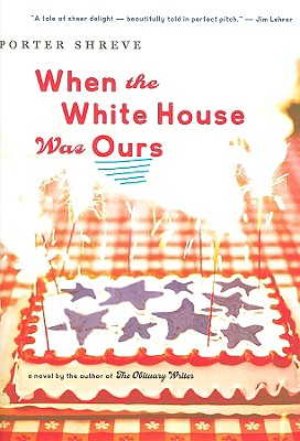 """When the White House Was Ours, """"Shreve, Porter"""""""