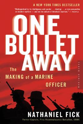One Bullet Away: The Making of a Marine Officer, NATHANIEL C. FICK