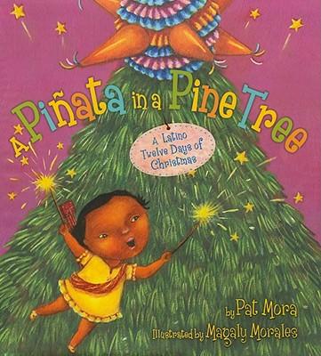 "Pinata in a Pine Tree: A Latino Twelve Days of Christmas, ""Mora, Pat"""