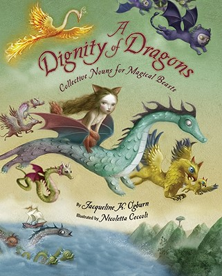 """A Dignity of Dragons, """"Ogburn, Jacqueline"""""""