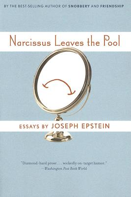 """Narcissus Leaves the Pool, """"Epstein, Joseph"""""""