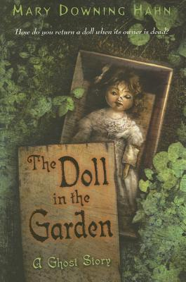 DOLL IN THE GARDEN : A GHOST STORY, MARY DOWNING HAHN
