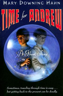 """Time for Andrew: A Ghost Story, """"Hahn, Mary Downing"""""""