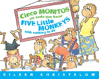 """Cinco Monitos Sin Nada que Hacer / Five Little Monkeys With Nothing to Do, """"Christelow, Eileen"""""""