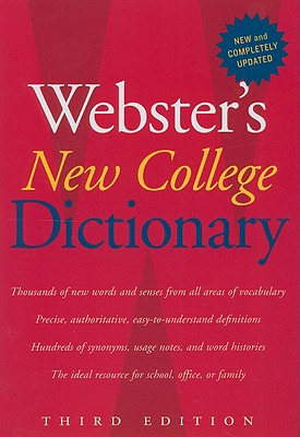 """""""Webster's New College Dictionary, Third Edition"""", """"Dictionary, Editors of Webster"""""""