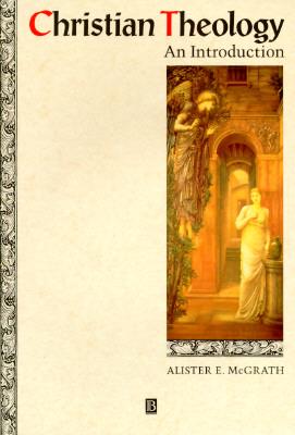 Christian Theology: An Introduction, ALISTER E. MCGRATH