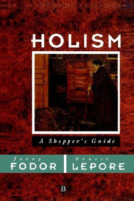 Holism: A Shopper's Guide, Fodor, Jerry; Lepore, Ernest