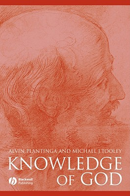 Knowledge of God, Alvin Plantinga, Michael Tooley