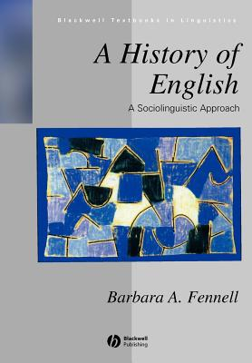 Image for A History of English: A Sociolinguistic Approach (Blackwell Textbooks in Linguistics)