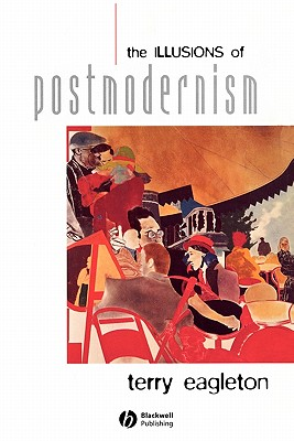 Image for The Illusions of Postmodernism
