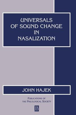 Universals of Sound Change in Nasalization, Hajek, John