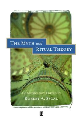 Image for The Myth and Ritual Theory: An Anthology