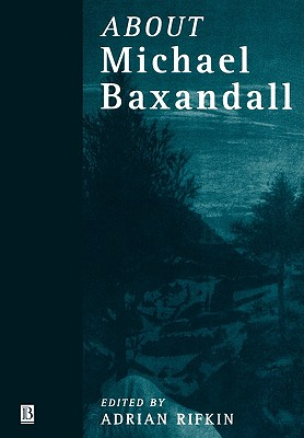 Image for About Michael Baxandall (Art History Special Issues)