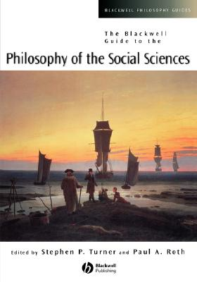 Image for The Blackwell Guide to the Philosophy of the Social Sciences