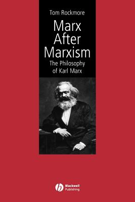 Image for Marx After Marxism: The Philosophy of Karl Marx