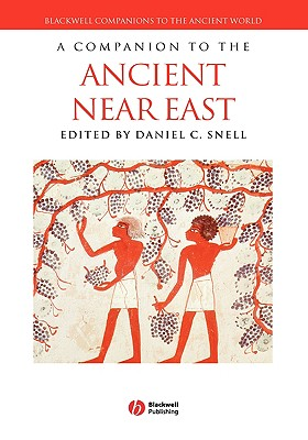 Image for A Companion to the Ancient Near East (Blackwell Companions to the Ancient World)
