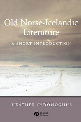 Old Norse-Icelandic Literature: A Short Introduction, Heather O'Donoghue