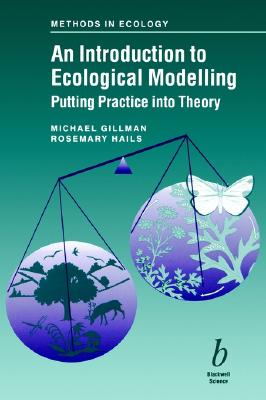 Introduction to Ecological Modelling, Gillman, Mike; Hails, Rosemary