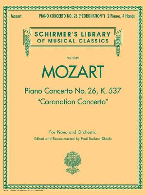 """Piano Concerto No. 26, K. 537 (""""Coronation Concerto""""): NFMC 2014-2016 Selection For Piano and Orchestra Reduction for Two Pianos (Schirmer's Library of Musical Classics)"""