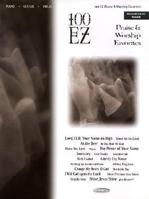 Image for 100 EZ Praise & Worship Favorites