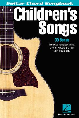 Children's Songs (Guitar Chord Songbooks), Hal Leonard Corp. [Creator]