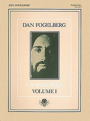 Complete Songs; Volume 1, FOGELBERG, Dan