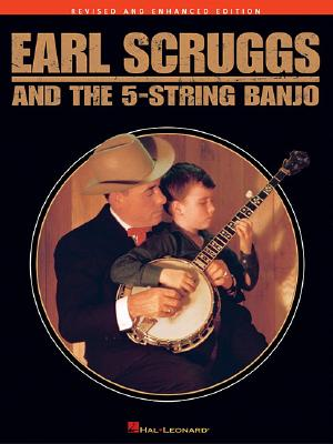 Earl Scruggs and the 5-String Banjo: Revised and Enhanced Edition, Scuggs, Earl