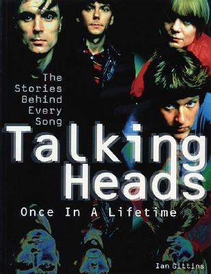 Image for Talking Heads - Once in a Lifetime: The Stories Behind Every Song