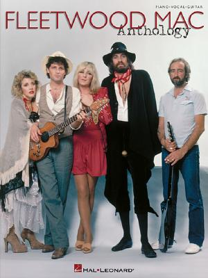 Fleetwood Mac - Anthology (Piano/Vocal/Guitar Artist Songbook), Hal Leonard Corporation