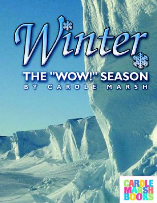 Winter, the Wow Season, Carole Marsh