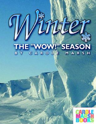 Winter, the Wow Season (Carole Marsh Books), Marsh, Carole