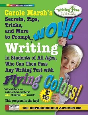 Carole Marsh's Secrets, Tips, Tricks and More to Prompt Wow! Writing (Wow Writing), Carol Marsh (Author)