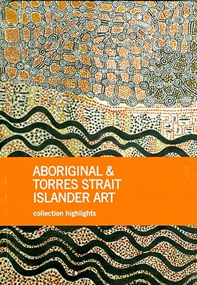 Image for Aboriginal & Torres Strait Islander Art: Collection Highlights - National Gallery of Australia, Canberra