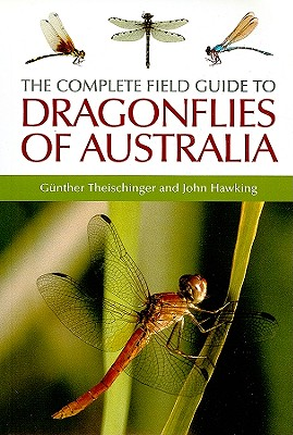 The Complete Field Guide to Dragonflies of Australia, Gunther Theischinger and John Hawking