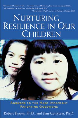 Image for Nurturing Resilience In Our Children: Answers To The Most Important Parenting Questions