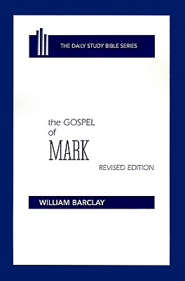 Image for The Gospel of Mark (The Daily Study Bible Series. -- Rev. Ed)
