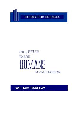 The Letter to the Romans (Daily Study Bible (Westminster Hardcover)), William Barclay