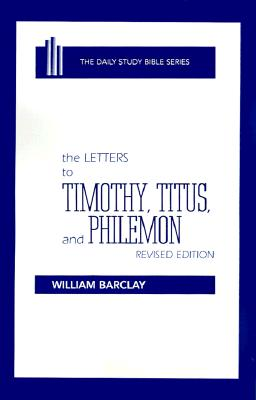 Image for The Letters to Timothy, Titus, and Philemon (The Daily Study Bible Series)