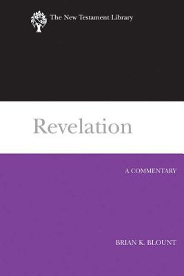 Revelation: A Commentary (NTL) (New Testament Library), Brian Blount