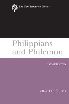 Philippians and Philemon: A Commentary (NTL) (New Testament Library), Charles Cousar