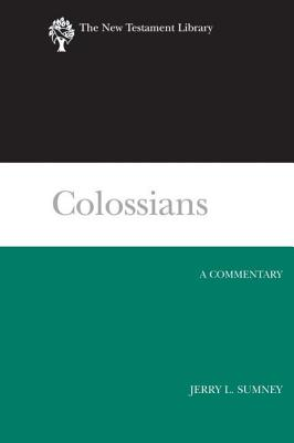 Colossians: A Commentary (New Testament Library), Jerry L. Sumney