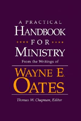 Image for A Practical Handbook for Ministry: From the Writings of Wayne E. Oates