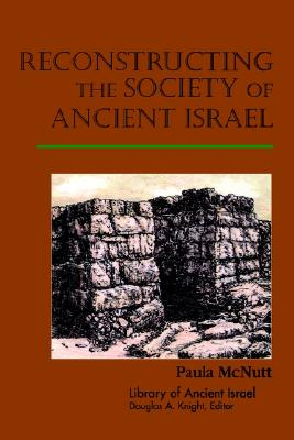 Image for Reconstructing the Society of Ancient Israel (Library of Ancient Israel)