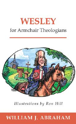 Image for Wesley for Armchair Theologians (Armchair)