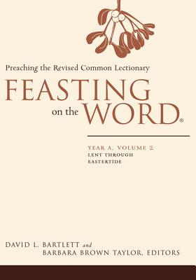Image for Feasting on the Word: Year A, Vol. 2: Lent Through Eastertide