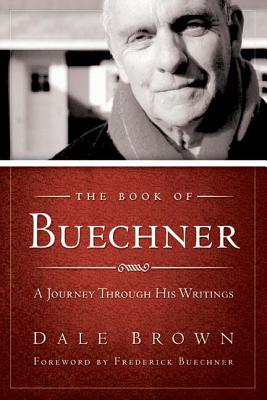 The Book of Buechner: A Journey Through His Writings, DALE BROWN