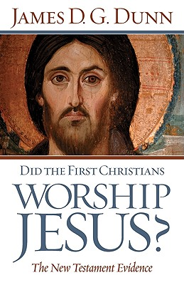 Image for Did the First Christians Worship Jesus?: The New Testament Evidence