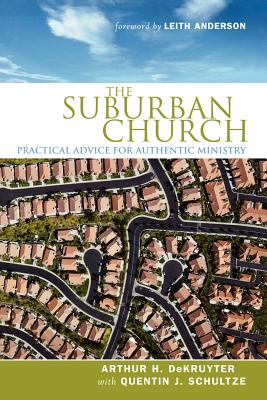 Image for The Suburban Church: Practical Advice for Authentic Ministry